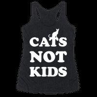 If you prefers felines over kids then this shirt is for you! Cats are far superior to human children. They are self-sufficient, small, agile, great hunters, they have night vision, and they are coated in a luscious coat of soft hair. Perfect for anyone who never wants to have kids! | HUMAN