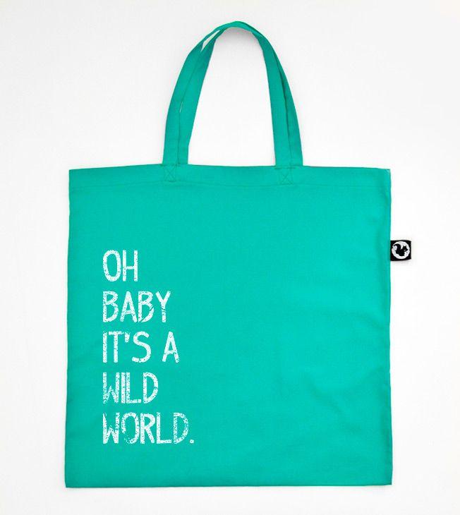 MAXI TOTE BAG - Oh baby it's a wild world  #totebags #totebag #serigrafia #serigraphy #silkscreenprinting #aqua #colour #verde #song #typography #tipografia #handmade #bolso #tela