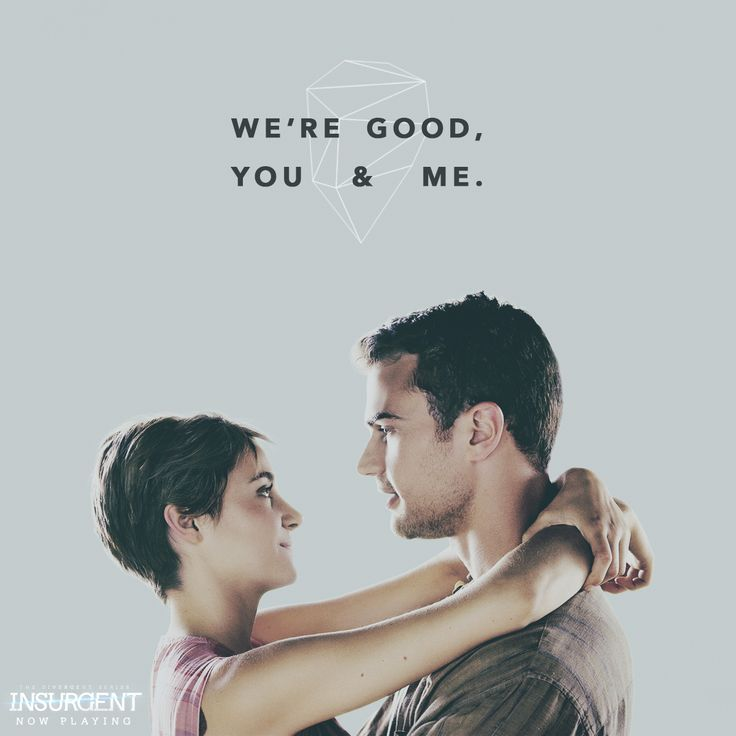 """""""...I know nothing else is, but we are.""""   Experience the #FourTris feels AGAIN in theaters! http://insur.gent/tix 