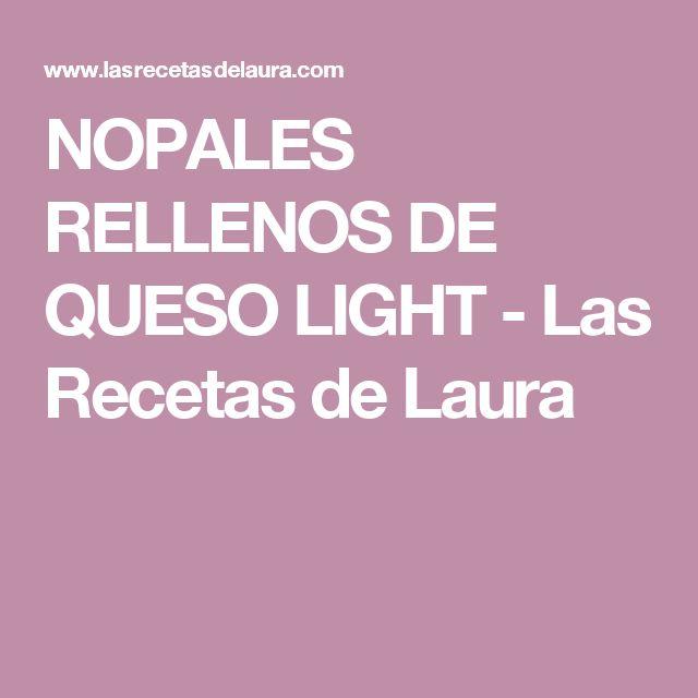 NOPALES RELLENOS DE QUESO LIGHT - Las Recetas de Laura