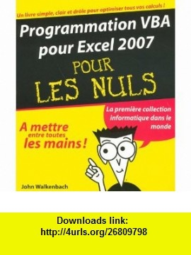 Programmation VBA pour Excel 2007 (French Edition) (9782754004381) John Walkenbach , ISBN-10: 2754004386  , ISBN-13: 978-2754004381 ,  , tutorials , pdf , ebook , torrent , downloads , rapidshare , filesonic , hotfile , megaupload , fileserve