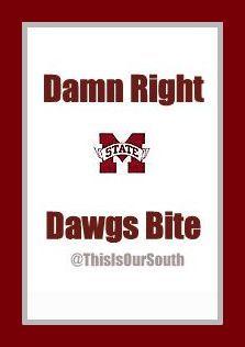 Damn Right.  Dawgs BITE.  #HailState #Ha1lState