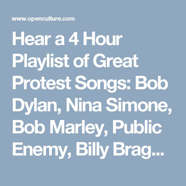 Hear a 4 Hour Playlist of Great Protest Songs: Bob Dylan, Nina Simone, Bob Marley, Public Enemy, Billy Bragg & More    Open Culture