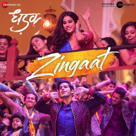 Zingaat Hindi Lyrics From Hindi Film Dhadak 2018 Sung By Ajay Gogavale Atul Gogavale Music By Ajay Atul And Lyr Mp3 Song Download Bollywood Music Mp3 Song