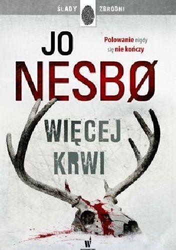 """Jo Nesbo - """"Więcej krwi"""" - 6/10"""