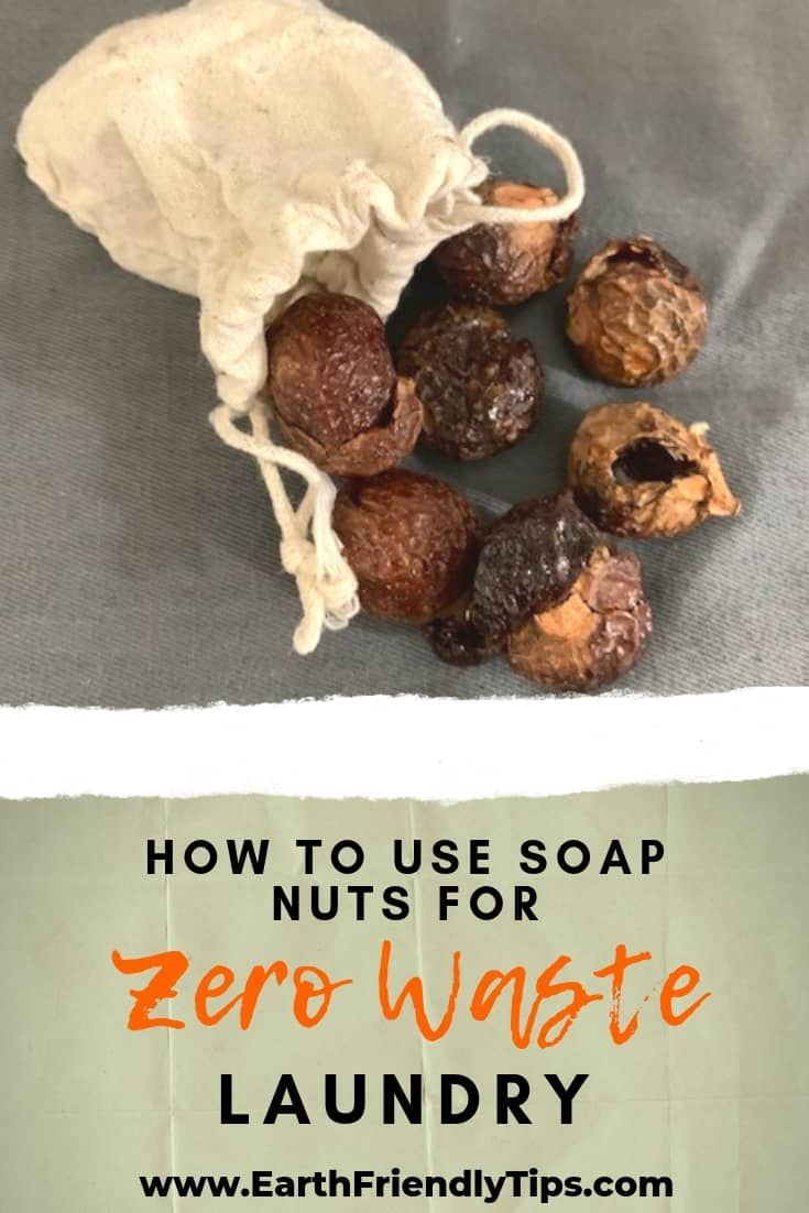 How To Use Soap Nuts Earth Friendly Tips Soap Nuts Zero Waste