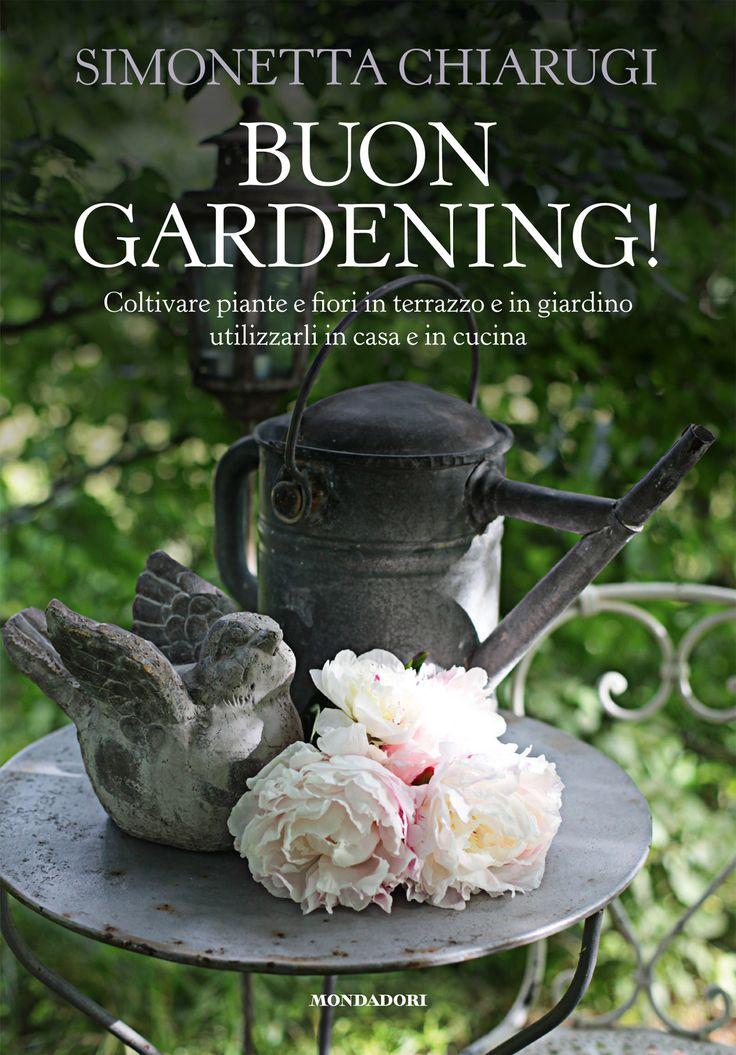 """Vivai italiani: Buon Gardening! È uscito da poco in libreria """"Buon gardening"""" un libro davvero delizioso sotto ogni punto di vista. Scritto da Simonetta Chiarugi che ai gardenauti più smaliziati e sopraffini potrebbe essere nota per About garden, un blog altrettanto utile e delizioso. L'autrice, fuggita dalla frenesia del mondo della moda si è rifugiata in una delle sue più grandi passioni: il giardinaggio. Simonetta ha però portato con sè il gusto e l'eleganza di quel mondo in ambito green…"""