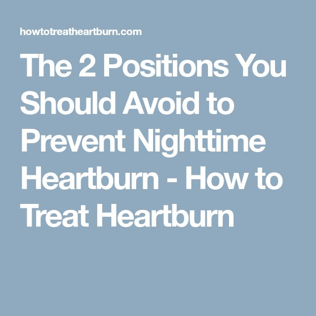The 2 Positions You Should Avoid to Prevent Nighttime Heartburn - How to Treat Heartburn