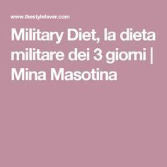 Military Diet, la dieta militare dei 3 giorni | Mina Masotina