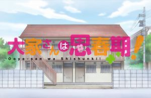 BATCH Ooyasan wa Shishunki! Subtitle Indonesia