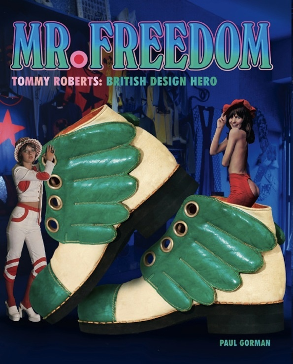 There's a book on Tommy Roberts' Mr Freedom coming out. This is quite exciting news...