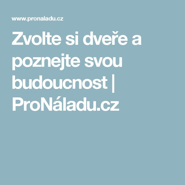 Zvolte si dveře a poznejte svou budoucnost   ProNáladu.cz
