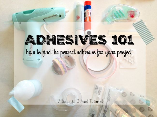 Crafting Adhesives 101: The Pros and Cons of Glues, Tapes, Sprays and More | Silhouette School | Bloglovin'