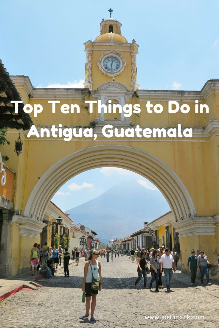 Top 10 Things to Do in Antigua, Guatemala: Charming old buildings, crumbling cathedrals, colorful palettes, bustling markets, buzzing cafes and eateries, The energy and atmosphere in Antigua, Guatemala can be infectious. Here is our list of top things to do in this incredible city! By Just a Pack