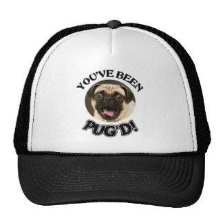 YOU'VE BEEN PUG'D! - FUNNY PUG DOG HATS