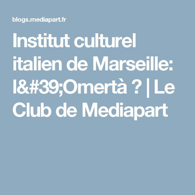 Institut culturel italien de Marseille: l'Omertà ? | Le Club de Mediapart