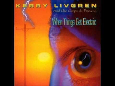 Kerry Livgren - Prelude: When Things Get Electric