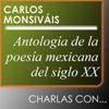 Antología de la poesía mexicana del siglo XX. Carlos Monsiváis