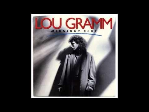 ▶ Lou Gramm - Midnight Blue (Album Version) HQ - YouTube
