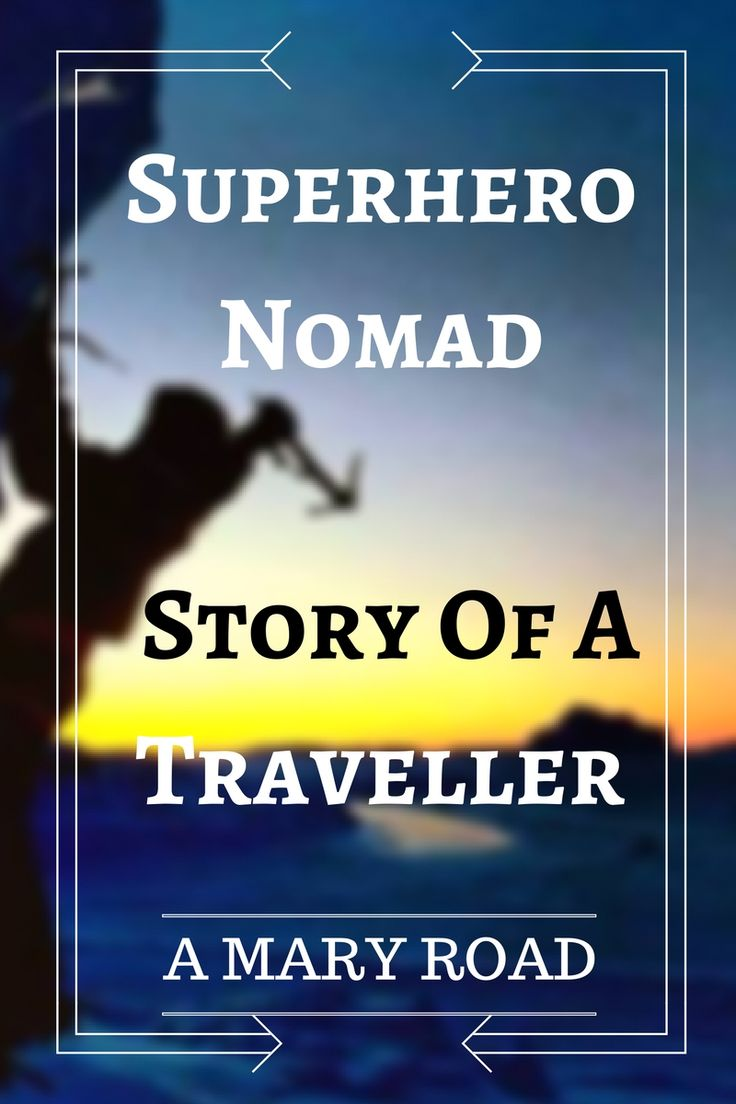 Superhero Nomad - Story Of A Traveller