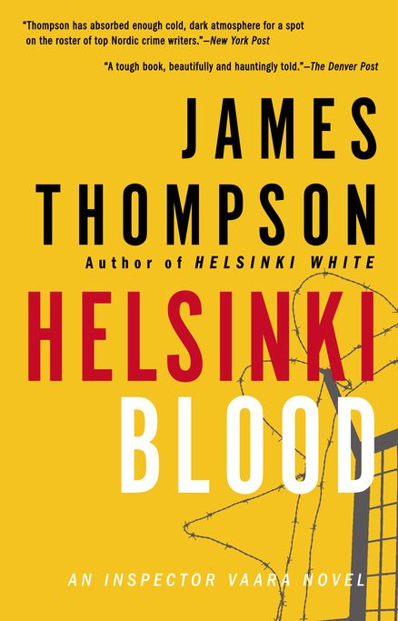 HELSINKI BLOOD by James Thompson -- James Thompson's incomparable Inspector Vaara is back in a new chilling Nordic mystery.