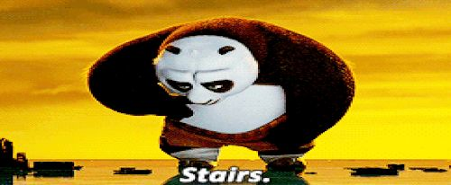 "Stairs are definitely not. | 18 Signs That Po From ""Kung Fu Panda"" Is Your Spirit Animal"