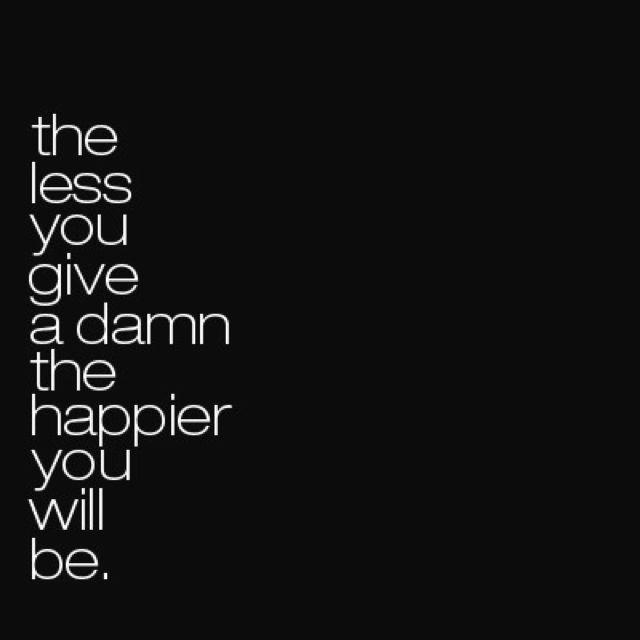 Life's mantra.