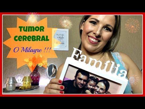Tumor Cerebral: O Milagre (Parte Final) - YouTube