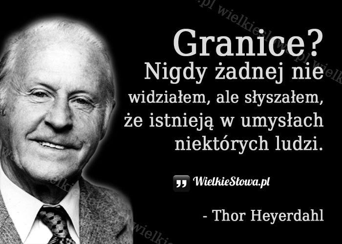 Granice? Nigdy żadnej nie widziałem... #Heyerdahl-Thor,  #Zakazy,-ograniczenia-i-granice