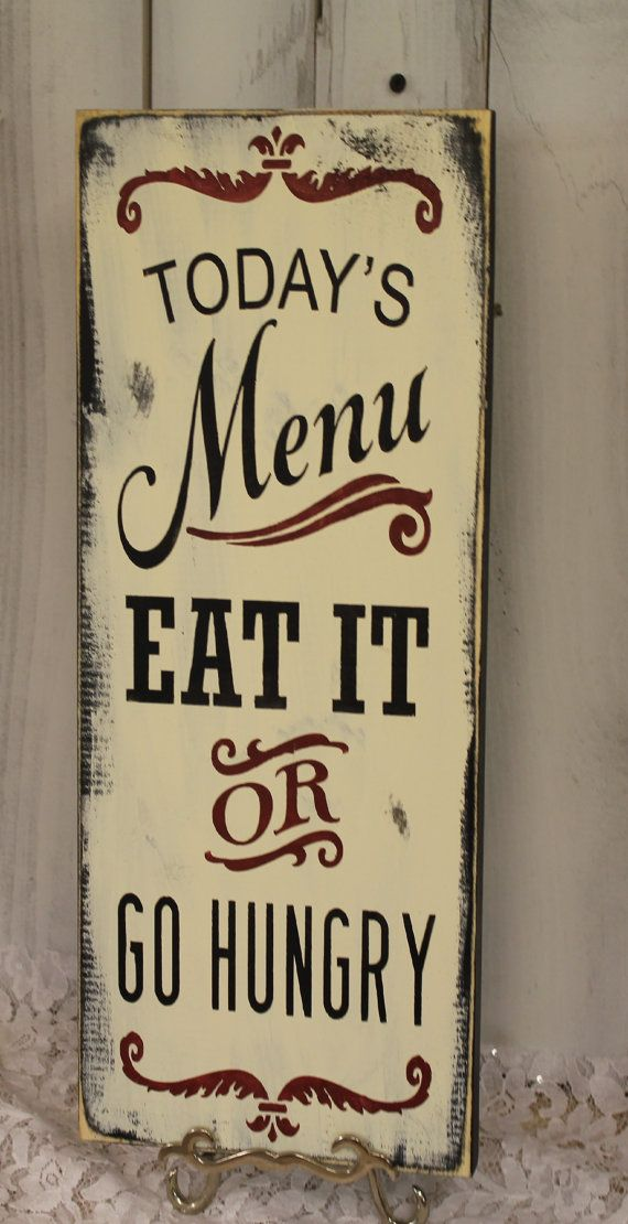 Today S Menu Sign Eat It Or Go Hungry Kitchen Sign Kitchen Decor Funny Menu Rustic Red Black Ivory Wood Sign