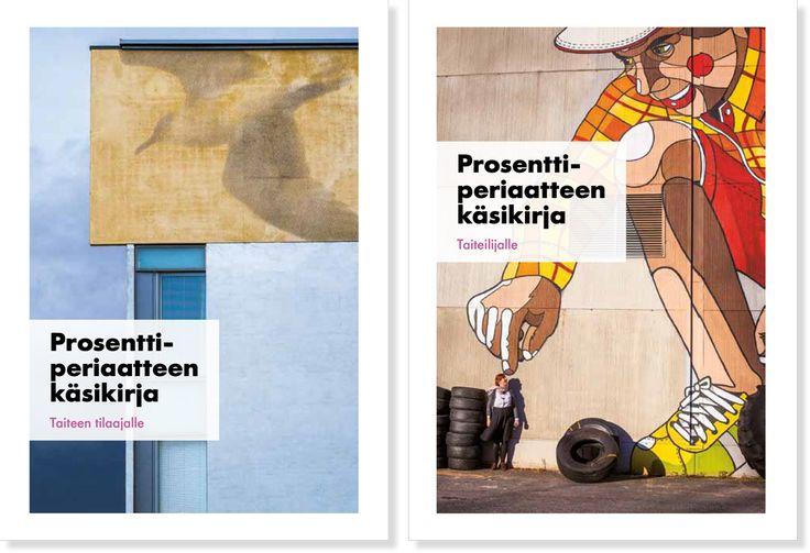 Prosenttiperiaatteen käsikirja on käytännöllinen opas, joka auttaa toteuttamaan taidehankkeita rakennetussa ympäristössä, kuten esimerkiksi asuinalueilla, kouluissa ja julkisilla paikoilla. Käsikirja on valtakunnallisen Prosentti taiteelle -hankkeen loppujulkaisu, joka esittelee yleisimmät mallit ja käytännöt, joilla prosenttiperiaatetta toteutetaan Suomessa. 8.12.2015.