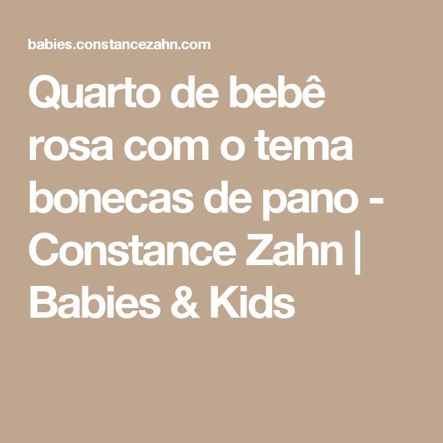 Quarto de bebê rosa com o tema bonecas de pano - Constance Zahn | Babies & Kids