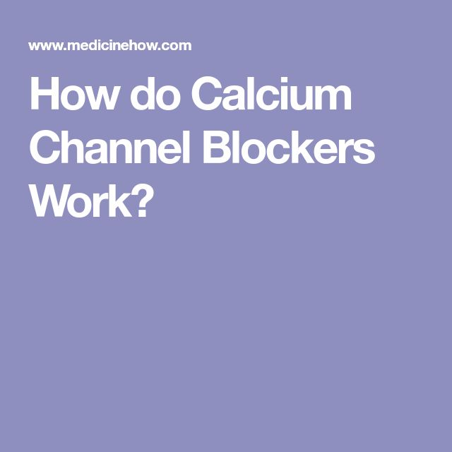 How do Calcium Channel Blockers Work?
