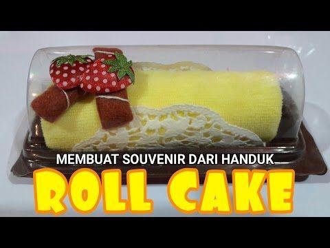 Roll Cake - Cara Mudah Membuat Souvenir Kue Dari Sapu Tangan Handuk - YouTube