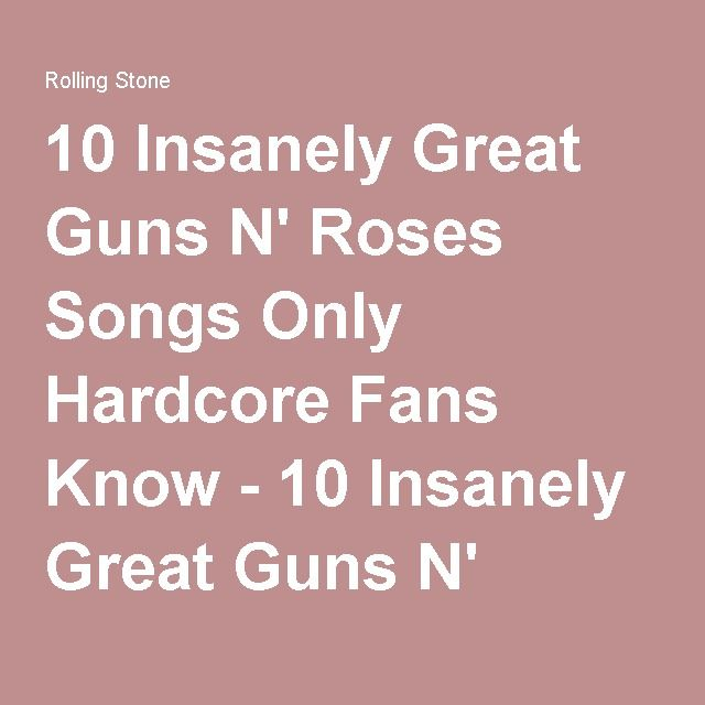 10 Insanely Great Guns N' Roses Songs Only Hardcore Fans Know - 10 Insanely Great Guns N' Roses Songs Only Hardcore Fans Know | Rolling Stone