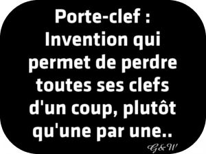 Le porte clé... la super invention
