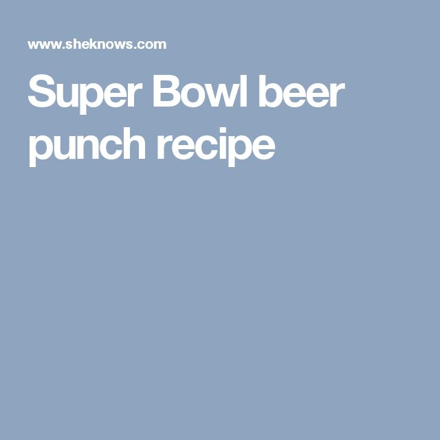 Super Bowl beer punch recipe
