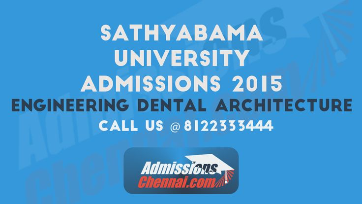 SATHYABAMA UNIVERSITY ENGINEERING DENTAL BDS ARCHITECTURE ADMISSIONS 2015 CALL 8122333444