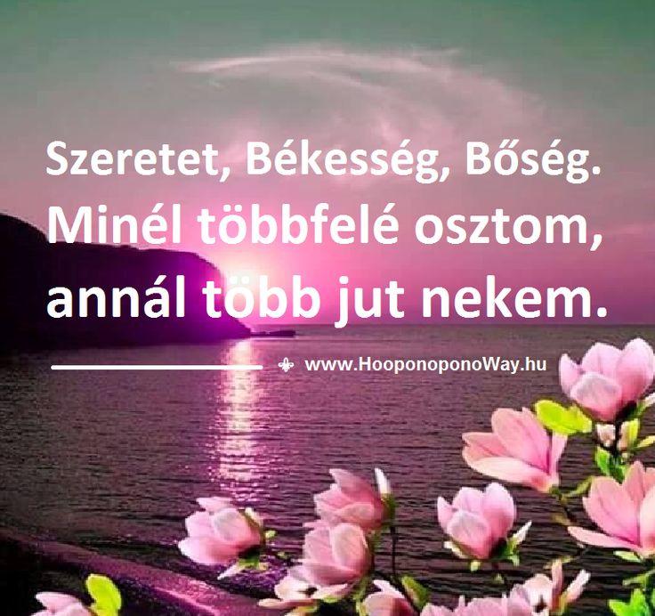 Hálát adok a mai napért. A Szeretet, a Békesség, a Bőség kifogyhatatlan. Minél többfelé osztom, annál több jut nekem. Mert az életben minden visszatér. Ez a jutalom. Így szeretlek, Élet! Köszönöm. Szeretlek ❤️  ⚜ Ho'oponoponoWay Magyarország ⚜ www.HooponoponoWay.hu
