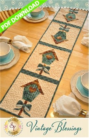 """Vintage Blessings Table Runner - March - PDF DOWNLOAD: THIS PRODUCT IS A PDF DOWNLOAD that must be downloaded and printed by the customer. Create a darling table runner using your scraps! This Shabby Fabrics Exclusive finishes to 12 1/2"""" x 53"""" and features appliqued Bird Houses!"""