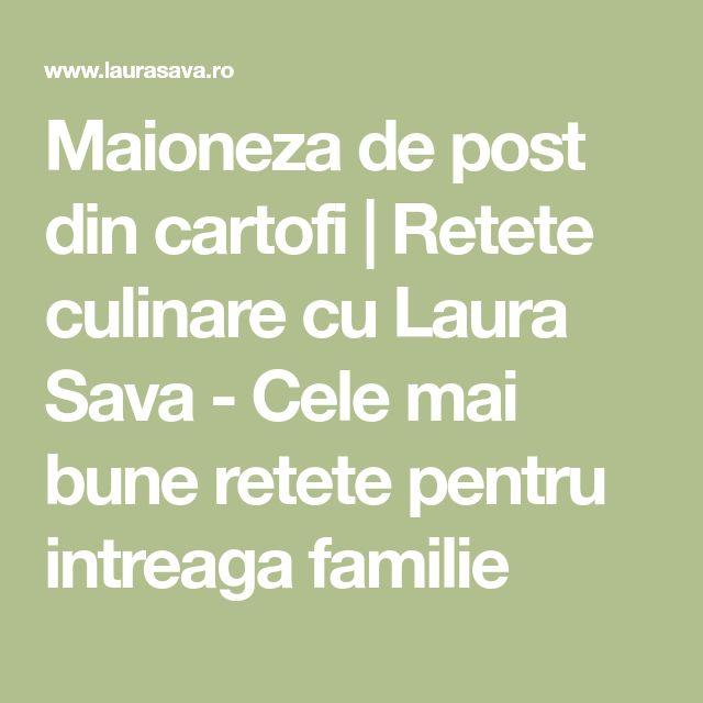 Maioneza de post din cartofi | Retete culinare cu Laura Sava - Cele mai bune retete pentru intreaga familie