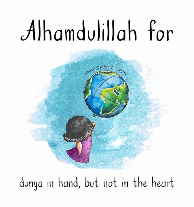 139: Alhamdulillah for dunya in hand but not in the heart  #AlhamdulillahForSeries