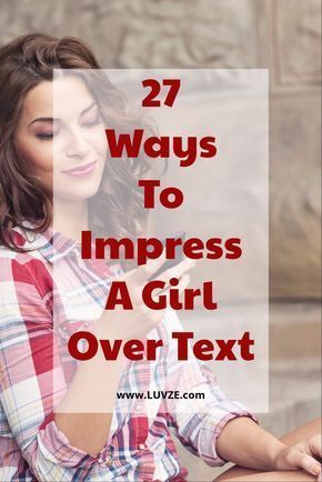 How to really impress a girl over text