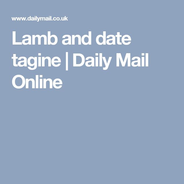 Lamb and date tagine   Daily Mail Online
