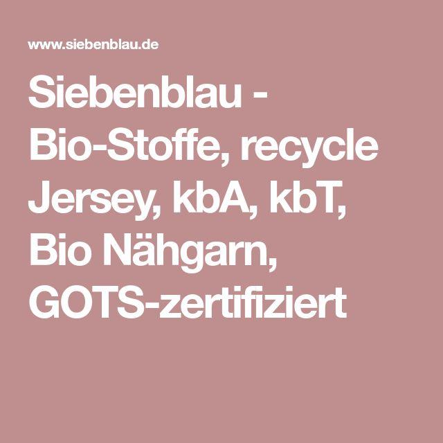 Siebenblau - Bio-Stoffe, recycle Jersey, kbA, kbT, Bio Nähgarn, GOTS-zertifiziert