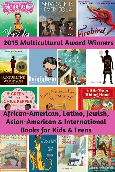 2015 Multicultural Award Winners in Kids' Books: African-American, Latino, Asian-American, Jewish, and International Titles. Check out these critically-acclaimed books for kids and teens!
