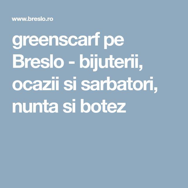 greenscarf pe Breslo - bijuterii, ocazii si sarbatori, nunta si botez