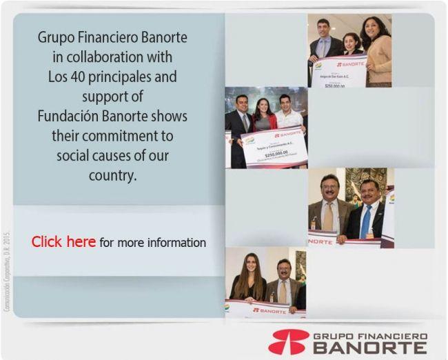 GFNorte, Fundacion Banorte and Los 40 Principales Mexico unite to support social causes