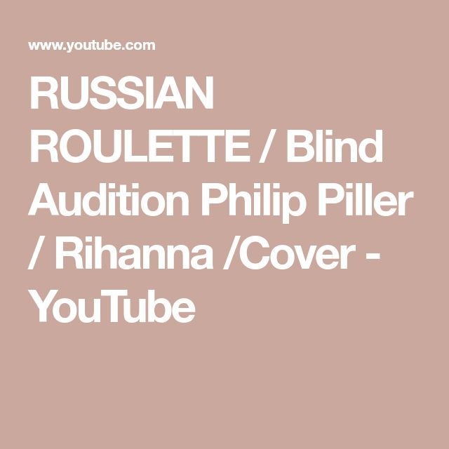 RUSSIAN ROULETTE / Blind Audition Philip Piller / Rihanna /Cover - YouTube