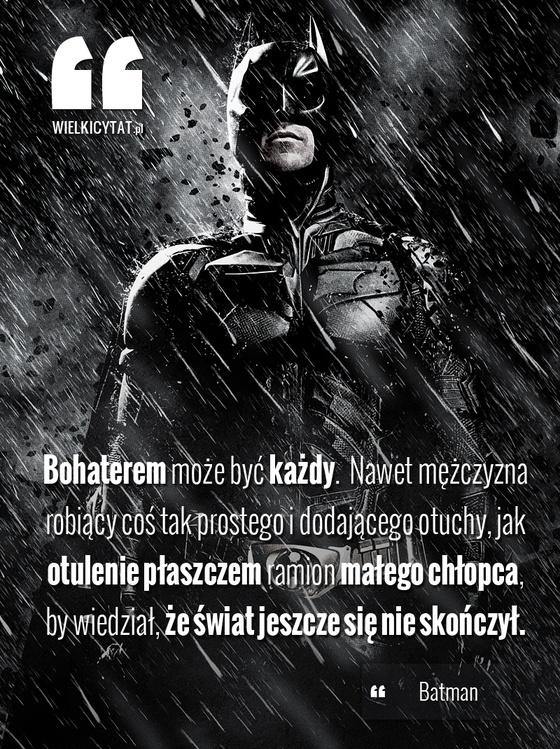 """""""Bohaterem może być każdy. Nawet mężczyzna robiący coś tak prostego i dodającego otuchy, jak otulenie płaszczem ramion małego chłopca,   by wiedział, że świat jeszcze się nie skończył."""" - Batman  www.wielkicytat.pl  #batman #cytat #cytaty #film #oscar #christianbale #sentencje"""